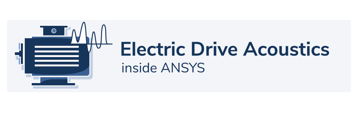 Electric Drive Acoustics inside ANSYS Logo