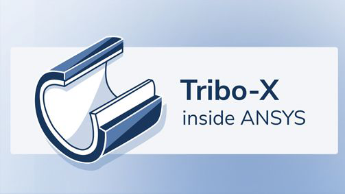 Tribo-X inside Ansys | Hydrodynamik & FEM | CADFEM