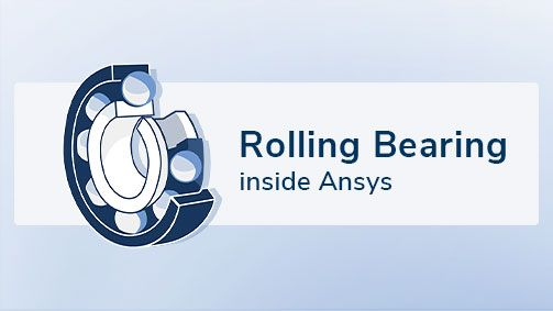 Rolling Bearing inside Ansys